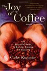 The Joy of Coffee : The Essential Guide to Buying, Brewing, and Enjoying - Revised and Updated
