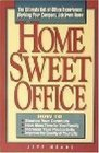 Home Sweet Office: The Ultimate Out-Of-Office Experience : Working Your Company Job from Home
