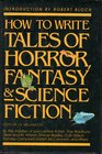 How to Write Tales of Horror, Fantasy  Science Fiction