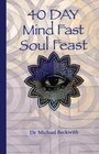 40 Day Mind Fast, Soul Feast