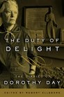 The Duty of Delight The Diaries of Dorothy Day