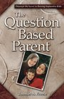 The Question Based Parent