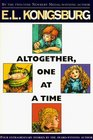 Altogether, One At a Time