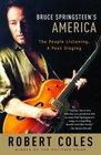 Bruce Springsteen's America  The People Listening A Poet Singing