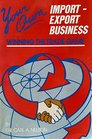 Your Own Import-Export Business Winning the Trade Game Volume 1