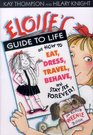 Eloise's Guide to Life Or How to Eat Dress Travel Behave and Stay Six Forever