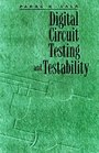 Digital Circuit Testing and Testability