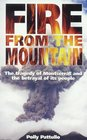 Fire from the Mountain The Tragedy of Montserrat and the Betrayal of Its People