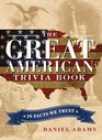 The Great American Trivia Book: In Facts We Trust