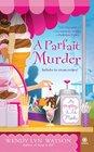A Parfait Murder (Mystery a La Mode, Bk 3)