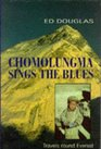 Chomolungma Sings the Blues Travels Round Everest