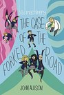 Bad Machinery Volume 7 The Case of the Forked Road