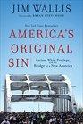 America's Original Sin Racism White Privilege and the Bridge to a New America