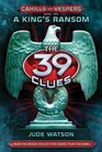 The 39 Clues Cahills vs Vespers Book 2 A King's Ransom - Library Edition