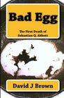 Bad Egg The First Death of Sebastian Q Abbott