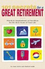 101 Secrets for a Great Retirement : Practical, Inspirational,  Fun Ideas for the Best Years of Your Life!