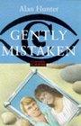 Gently Mistaken