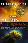 Alpha and Omega The Search for the Beginning and the End of the Universe