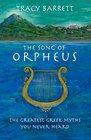 The Song of Orpheus The Greatest Greek Myths You Never Heard