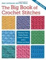 The Big Book of Crochet Stitches Fabulous Fans Pretty Picots Clever Clusters and a Whole Lot More