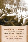 High on the Hog A Culinary Journey from Africa to America
