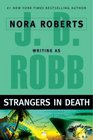 Strangers in Death (In Death, Bk 26)