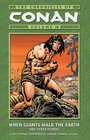 The Chronicles of Conan Volume 10: When Giants Walk The Earth And Other Stories (Chronicles of Conan (Graphic Novels))