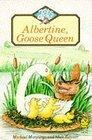 Albertine Goose Queen