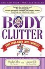 Body Clutter Love Your Body Love Yourself