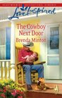 The Cowboy Next Door (Cowboys, Bk 3) (Love Inspired, No 494)