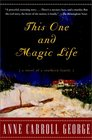 This One and Magic Life : A Novel of a Southern Family