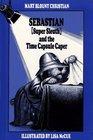 Sebastian Super Sleuth and the Time Capsule Caper
