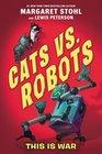 Cats vs Robots 1 This Is War
