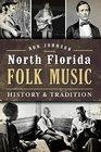 North Florida Folk Music History and Tradition