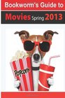 Bookworm's Guide to Movies Spring 2013