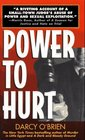 Power to Hurt: Inside a Judge's Chambers : Sexual Assault, Corruption, and the Ultimate Reversal of Justice for Women