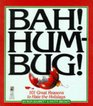 BAH HUM BUG 101 REASONS TO HATE THE HOLIDAYS  BAH HUM BUG 101 REASONS TO HATE THE HOLIDAYS