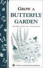 Grow a Butterfly Garden: Storey Country Wisdom Bulletin A-114 (Storey/Garden Way Publishing Bulletin)