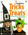 FamilyFun Tricks and Treats 100 Wickedly Easy Costumes Crafts Games  Foods
