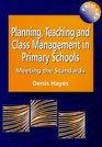 Planning Teaching  Class Management in Primary Schools Meeting the Standards