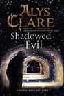 Shadowed Evil A A Hawkenlye Medieval Mystery