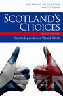 Scotland's Choices The Referendum and What Happens Afterwards
