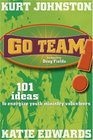 Go Team 101 Ideas to Energize Youth Ministry Volunteers