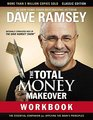 The Total Money Makeover Workbook Classic Edition The Essential Companion for Applying the Books Principles