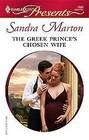 The Greek Prince's Chosen Wife (Billionaires' Brides, Bk 2) (Harlequin Presents, No 2660)