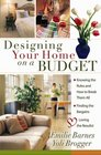 Designing Your Home on a Budget Knowing the Rules and How to Break Them All  Finding the Bargains  Loving the Results