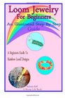 Loom Jewelry for Beginners An Illustrated Step By Step Guide