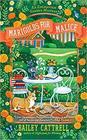Marigolds for Malice (Enchanted Garden, Bk 3)