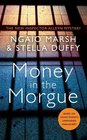 Money in the Morgue The New Inspector Alleyn Mystery