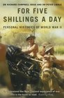 For Five Shillings a Day Eyewitness History of World War II